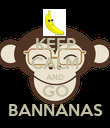 KEEP CALM AND GO BANNANAS - Personalised Poster large