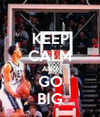 KEEP CALM AND GO BIG - Personalised Poster large