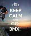 KEEP CALM AND GO  BMX!  - Personalised Poster large