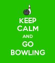 KEEP CALM AND GO BOWLING - Personalised Poster large
