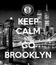 KEEP CALM AND GO BROOKLYN - Personalised Poster large