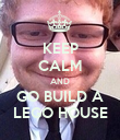 KEEP CALM AND GO BUILD A LEGO HOUSE - Personalised Poster large