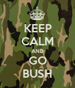 KEEP CALM AND GO BUSH - Personalised Poster large
