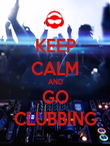 KEEP CALM AND GO CLUBBING - Personalised Poster large