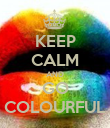 KEEP CALM AND GO COLOURFUL - Personalised Poster large
