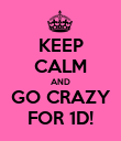 KEEP CALM AND GO CRAZY FOR 1D! - Personalised Poster large