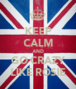 KEEP CALM AND GO CRAZY LIKE ROSIE - Personalised Poster large