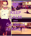 KEEP CALM AND Go dance At NRG!! - Personalised Poster small