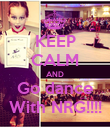 KEEP CALM AND Go dance With NRG!!!! - Personalised Poster large