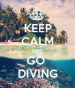 KEEP CALM AND GO  DIVING - Personalised Poster large