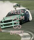 KEEP CALM AND GO DRIFT - Personalised Poster large