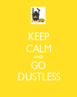 KEEP CALM AND GO DUSTLESS - Personalised Poster large
