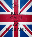KEEP CALM AND GO ENGLAND - Personalised Poster large