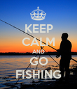 KEEP CALM AND GO FISHING - Personalised Poster large
