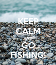 KEEP CALM AND GO FISHING! - Personalised Poster large