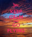 KEEP CALM AND GO FLYING - Personalised Poster large