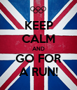 KEEP CALM AND GO FOR A RUN! - Personalised Poster large