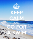 KEEP CALM AND GO FOR A SWIM - Personalised Poster large