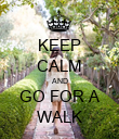 KEEP CALM AND GO FOR A WALK - Personalised Poster large