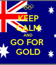 KEEP CALM AND GO FOR  GOLD - Personalised Poster large