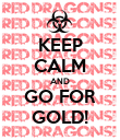 KEEP CALM AND GO FOR GOLD! - Personalised Poster large