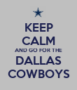KEEP CALM AND GO FOR THE DALLAS COWBOYS - Personalised Poster small