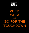 KEEP CALM AND GO FOR THE TOUCHDOWN - Personalised Poster large