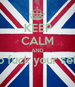 KEEP CALM AND go fuck your sellf  - Personalised Poster large