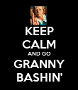 KEEP CALM AND GO GRANNY BASHIN' - Personalised Poster large