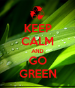 KEEP CALM AND GO GREEN - Personalised Poster large