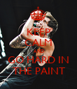 KEEP CALM AND GO HARD IN THE PAINT - Personalised Poster large