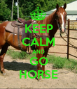 KEEP CALM AND GO HORSE - Personalised Poster large