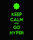 KEEP CALM AND GO HYPER - Personalised Poster large