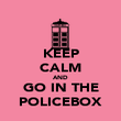 KEEP CALM AND GO IN THE POLICEBOX - Personalised Poster large