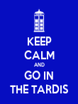KEEP CALM AND GO IN THE TARDIS - Personalised Poster large