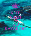 KEEP CALM AND GO KAYAKING - Personalised Poster large