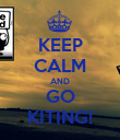 KEEP CALM AND GO KITING! - Personalised Poster large