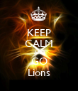 KEEP CALM AND GO Lions - Personalised Poster large