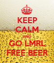 KEEP CALM AND GO LMRL FREE BEER - Personalised Poster large