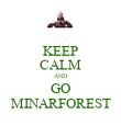 KEEP CALM AND GO MINARFOREST - Personalised Poster large