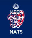 KEEP CALM AND GO NATS - Personalised Poster large