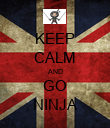 KEEP CALM AND GO NINJA - Personalised Poster large