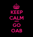 KEEP CALM AND GO OAB - Personalised Poster large