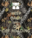 KEEP CALM AND GO OFF ROADING - Personalised Poster large