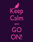 Keep Calm and GO ON! - Personalised Poster large
