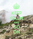 KEEP CALM AND GO ON - Personalised Poster large