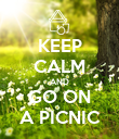 KEEP CALM AND GO ON A PICNIC - Personalised Poster large