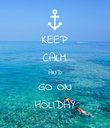 KEEP CALM AND GO ON HOLIDAY - Personalised Poster large