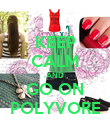 KEEP CALM AND GO ON POLYVORE - Personalised Poster large