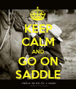 KEEP CALM AND GO ON SADDLE - Personalised Poster large
